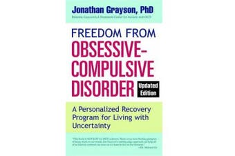 Freedom from Obsessive-Compulsive Disorder: A Personalized Recovery Program for Living with Uncertainty