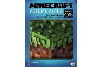 Minecraft: Volume Alpha: Sheet Music Selections from the Video Game Soundtrack