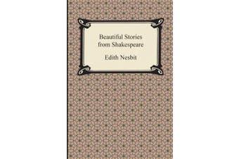 Nesbit, E: Beautiful Stories from Shakespeare