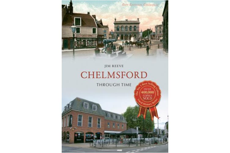 Chelmsford Through Time (Through Time)