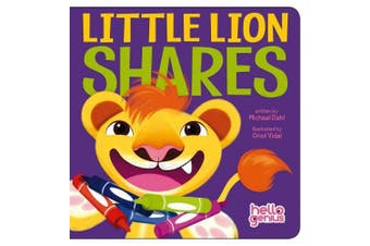 Little Lion Shares (Early Years: Hello Genius) [Board book]