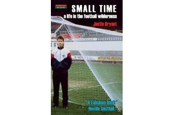 Small Time: A Life in the Football Wilderness