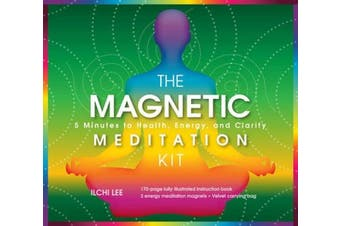 The Magnetic Meditation Kit: 5 Minutes to Health, Energy, and Clarity [With Stones and Velvet Bag]