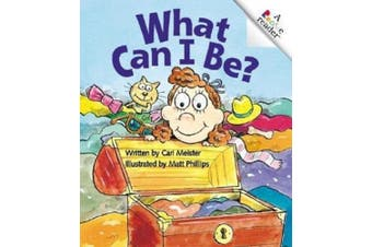 What Can I Be? (Rookie reader)