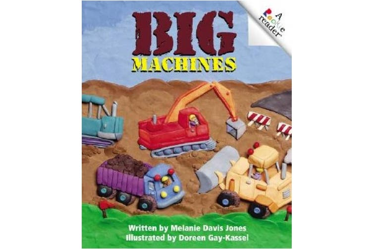 Big Machines (Rookie Readers: Level A (Library))