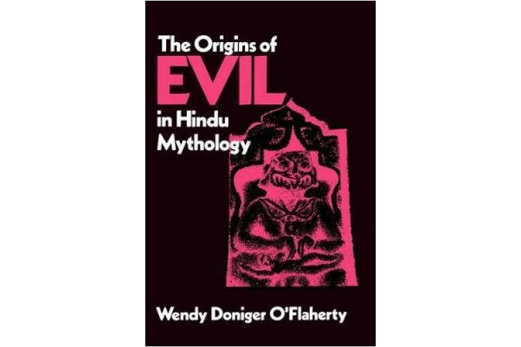 The Origins of Evil in Hindu Mythology (Hermeneutics: Studies in the History of Religions)