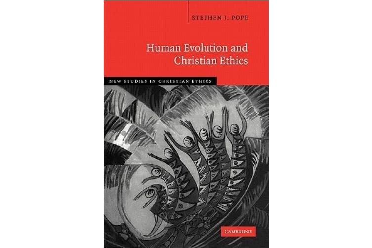 Human Evolution and Christian Ethics (New Studies in Christian Ethics)