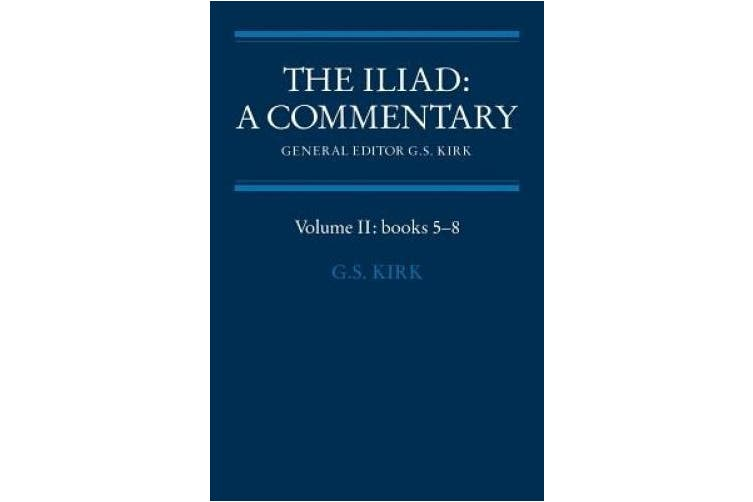 The Iliad: A Commentary: v. 2: Bks.5-8