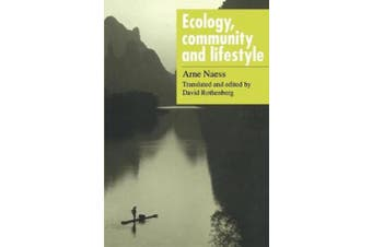 Ecology, Community and Lifestyle: Outline of an Ecosophy