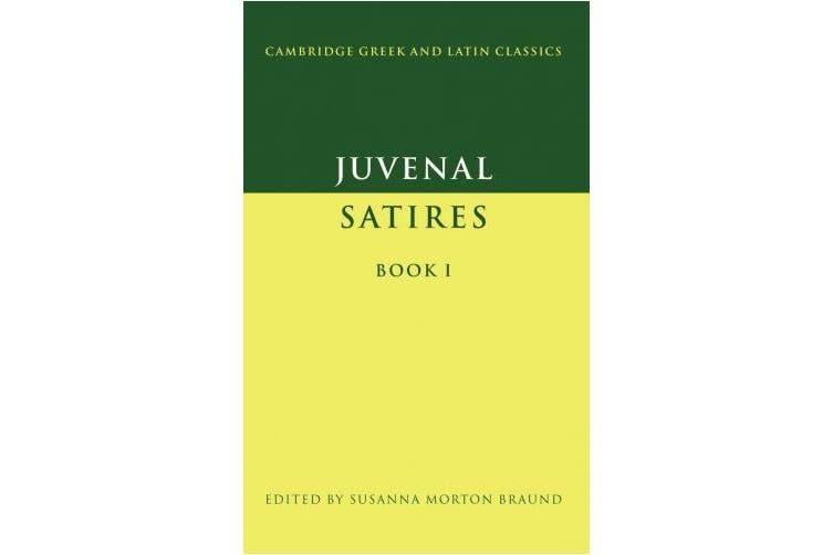 Juvenal: Satires Book I: Bk. 1 (Cambridge Greek and Latin Classics)