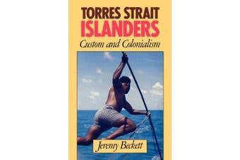 Torres Strait Islanders: Custom and Colonialism