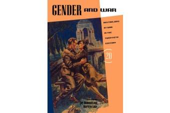 Gender and War: Australians at War in the Twentieth Century (Studies in Australian History)