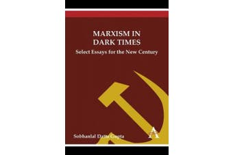 Marxism in Dark Times: Select Essays for the New Century