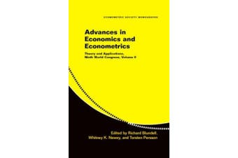 Advances in Economics and Econometrics: Volume 2: Theory and Applications, Ninth World Congress (Econometric Society Monographs)