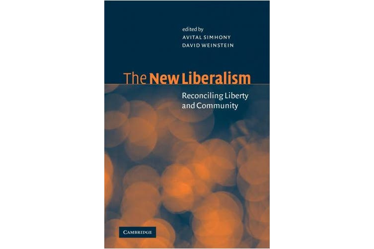 The New Liberalism: Reconciling Liberty and Community