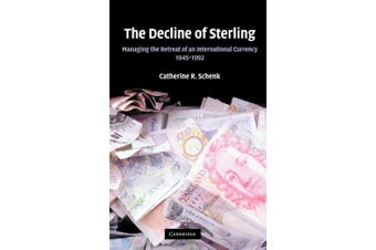 The Decline of Sterling: Managing the Retreat of an International Currency, 1945-1992