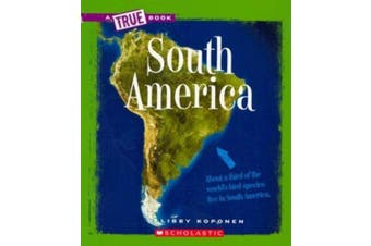 South America (A True Book: Geography: Continents)