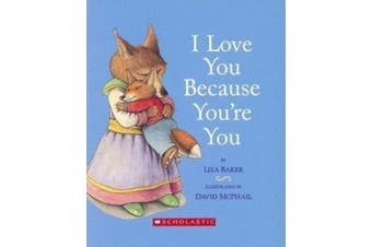 I Love You Because You're You [Board book]