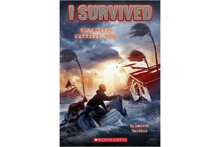 I Survived Hurricane Katrina, 2005 (I Survived #3) (I Survived)