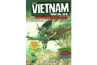 The Vietnam War: An Interactive Modern History Adventure (You Choose: Modern History)