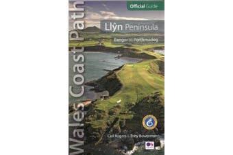 Llyn Peninsula: Wales Coast Path Official Guide: Bangor to Porthmadog (Wales Coast Path)