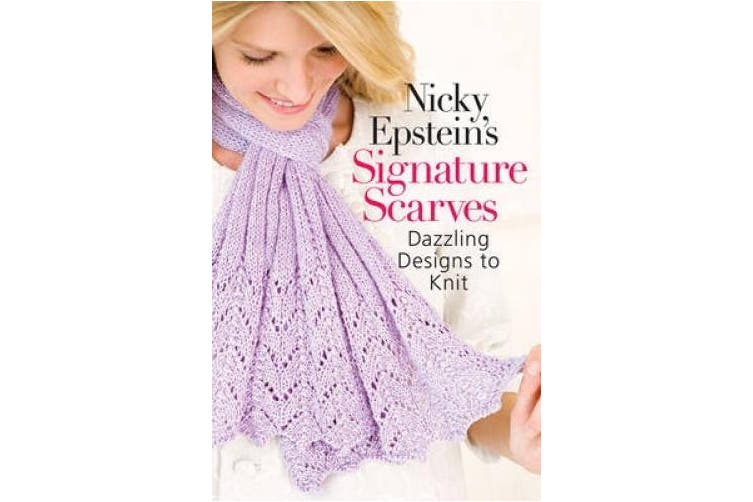 Nicky Epstein's Signature Scarves: Dazzling Designs to Knit