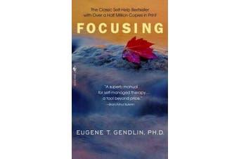 Focusing (Bantam New Age Books)