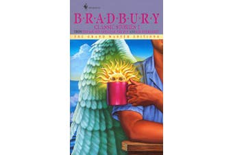 Bradbury Classic Stories 1: From the Golden Apples of the Sun and R Is for Rocket