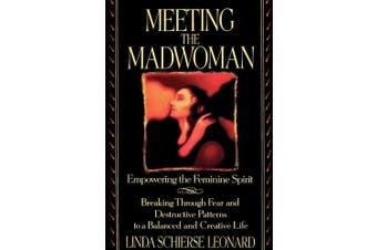 Meeting the Madwoman: An Inner Challenge for Feminine Spirit