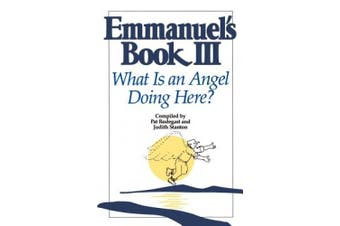 Emmanuel's Book III: What Is an Angel Doing Here?