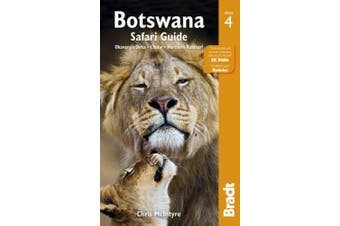 Botswana: Okavango Delta, Chobe, Northern Kalahari ([Bradt Travel Guide] Bradt Travel Guides)