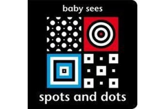 Baby Sees - Spots and Dots (Baby Sees) [Board book]
