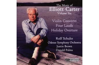 Elliott Carter: Violin Concerto; Four Lauds: Holiday Overture
