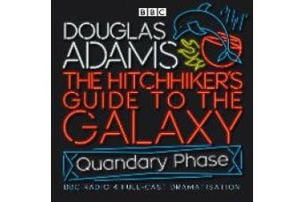 The Hitchhiker's Guide To The Galaxy: Quandary Phase (Hitchhiker's Guide (radio plays)) [Audio]