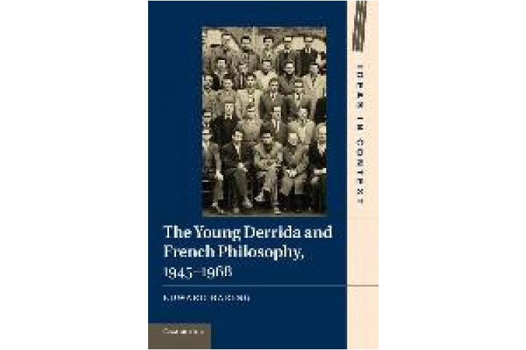 The Young Derrida and French Philosophy, 1945-1968 (Ideas in Context)