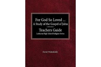For God So Loved the World - Teacher Guide