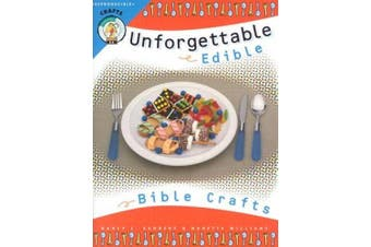 Unforgettable Edible Bible Crafts: 64 Pages Reproducible Patterns
