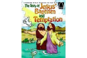 Story of Jesus' Baptism & Temptation: Arch Bk