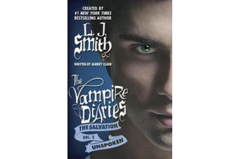 Unspoken (Vampire Diaries: The Salvation)