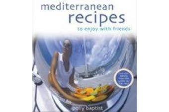 Mediterranean Recipes to Enjoy with Friends