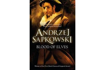 The Witcher: Blood of Elves by Andrzej Sapkowski