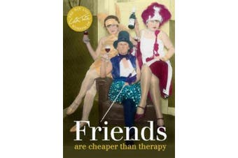 Friends: are cheaper than therapy