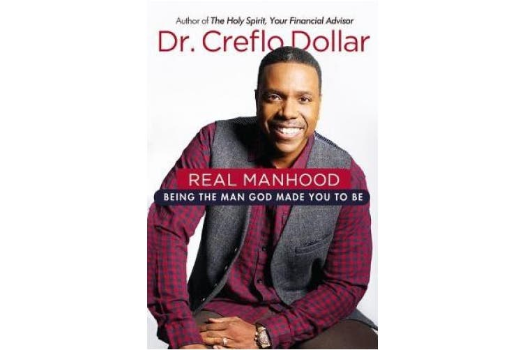 Real Manhood: Being the Man God Made You to Be