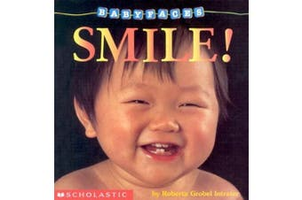 Smile! (Baby Faces Board Book #2) (Baby Faces) [Board book]