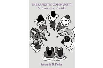 Therapeutic Community:A Practice Guide: A Practice Guide