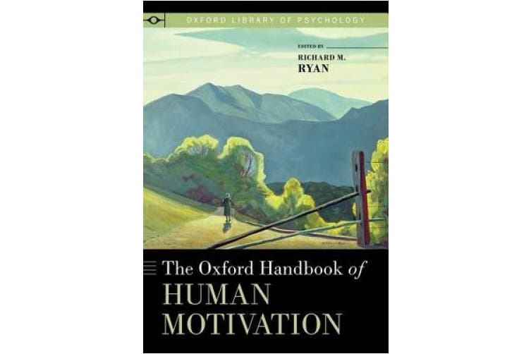 The Oxford Handbook of Human Motivation (Oxford Library of Psychology)