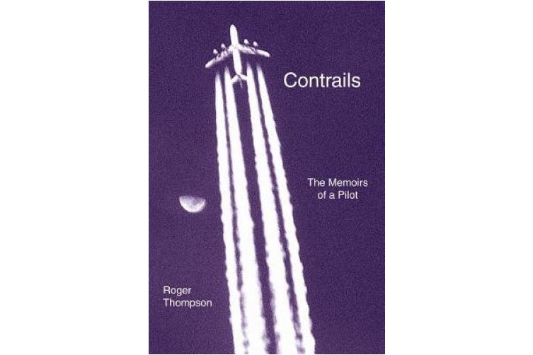 Contrails: The Memoirs of a Pilot