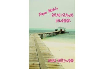 Papa Mike's Palau Islands Handbook