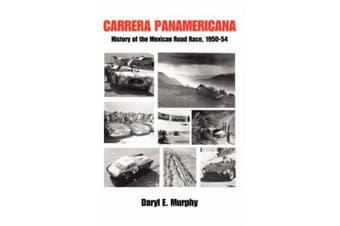 Carrera Panamericana: History of the Mexican Road Race, 1950-54