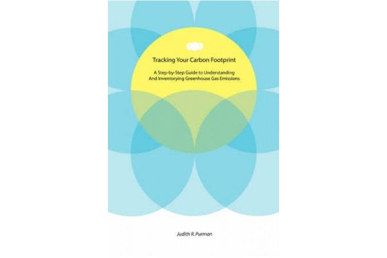Tracking Your Carbon Footprint: A Step-By-Step Guide to Understanding and Inventorying Greenhouse Gas Emissions